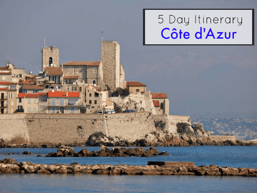 5 Day Côte d'Azur Itinerary: Exploring the South of France