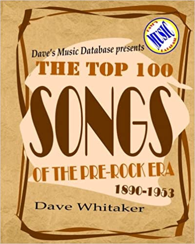 New Book! The Top 100 Songs of the Pre-Rock Era 1890-1953