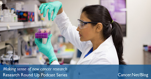 Research Round Up Podcasts: Lung Cancer and Melanoma