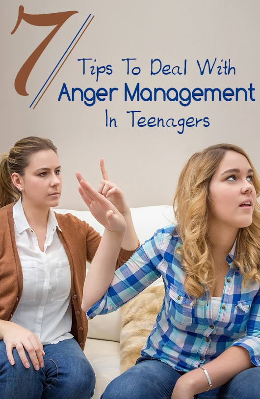 7 Effective Tips To Deal With Anger Management In Teens