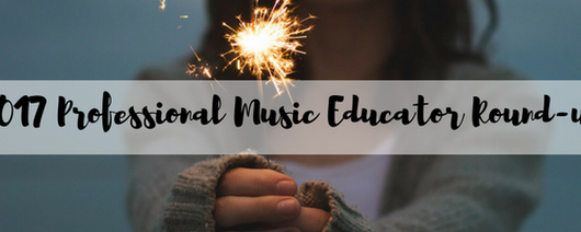 Are You a Pro? Here's your 2017 Professional Music Educator Round-up - Professional Music Educator