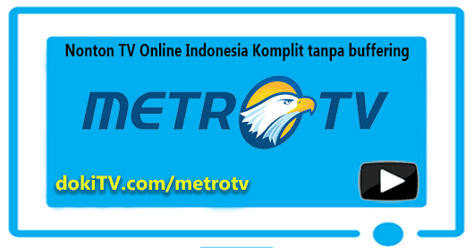 nonton tv online metro tv live streaming indonesia