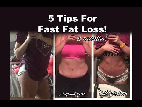 5 Tips For Fast Fat Loss!