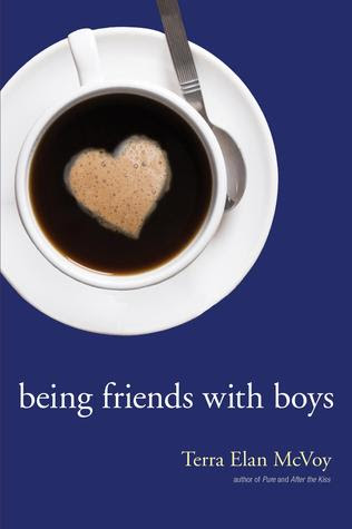 Being Friends with Boys by Terra Elan McVoy - 1st May 2012