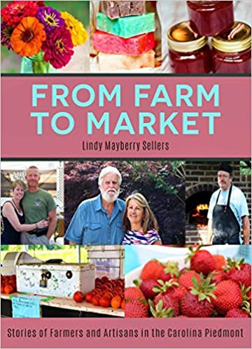From Farm to Market: Stories of Farmers & Artisans in the Carolina Piedmont