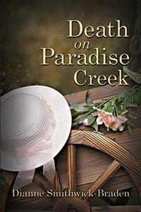 Death on Paradise Creek by Dianne Smithwick-Braden