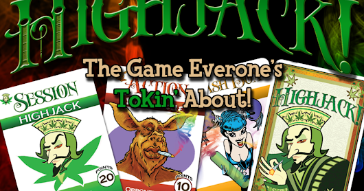 CLICK HERE to support Highjack: The Game Everyone's Tokin' About!