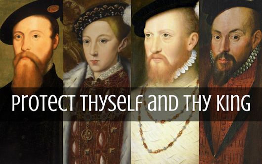 To Protect Thyself and Thy King - Tudors Dynasty