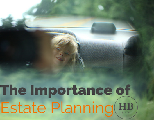 The Importance of Estate Planning | Huber BarneyHuber Barney