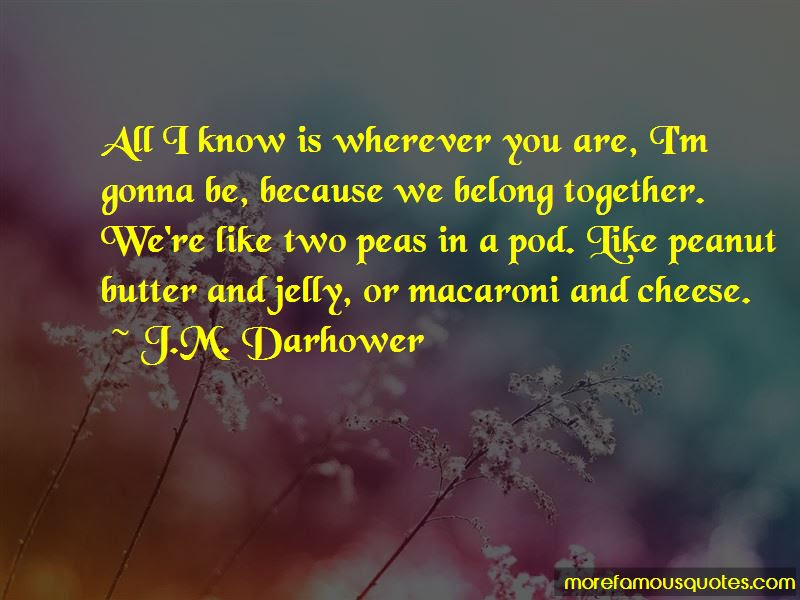 You Are Peanut Butter To My Jelly Quotes Top 14 Quotes About You