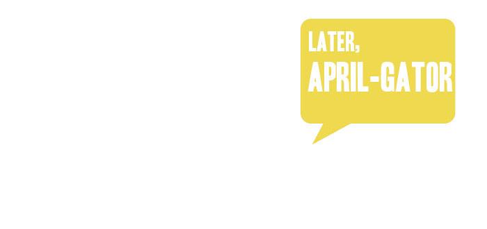 april recap, later april-gator, talking bubble graphic