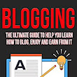 Amazon.com: Blogging: The Ultimate Guide To Help You Learn How To Blog, Enjoy And Earn From It: Blogging, Make Money Blogging, Blog, Blogging For Profit, Blogging For Beginners Book 1 (Make Money Online 2) eBook: Alex Addo: Kindle Store