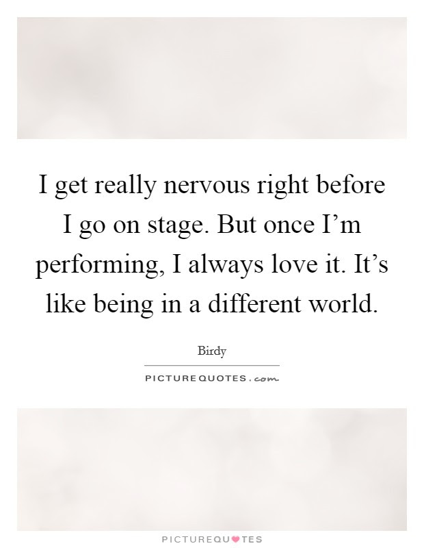 Performing On Stage Quotes Sayings Performing On Stage Picture