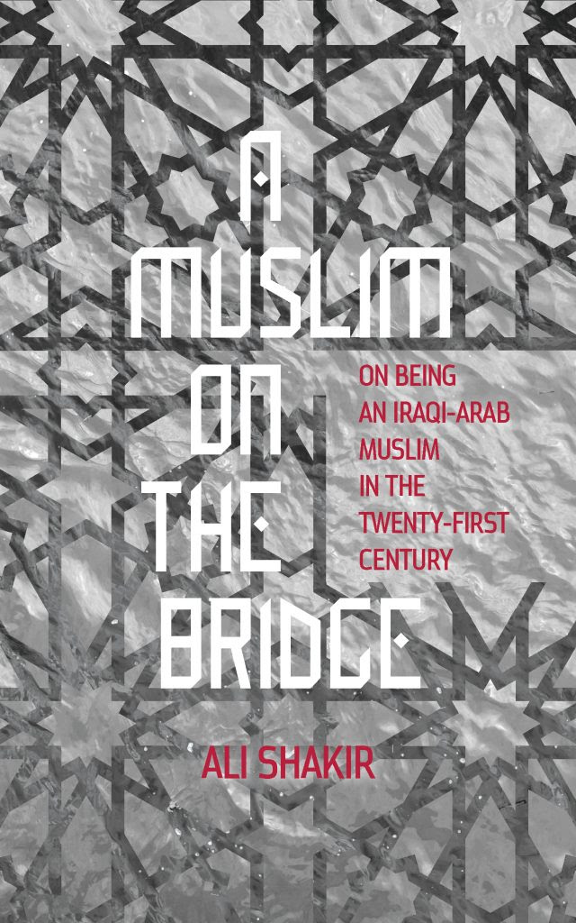 A Muslim On The Bridge On Being An Iraqi Arab Muslim In The Twenty