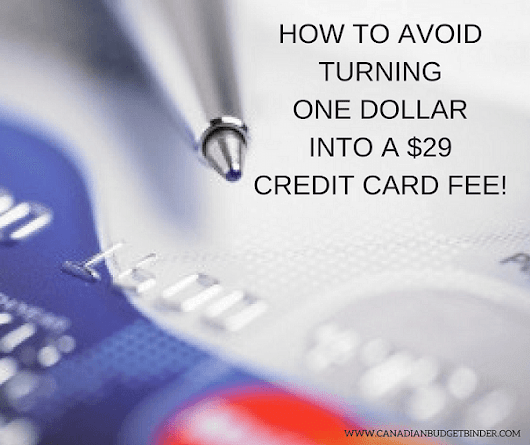 How To Avoid Turning One Dollar Into A $29 Credit Card Fee - Canadian Budget Binder