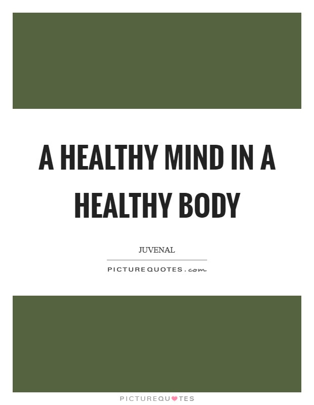 A Healthy Mind In A Healthy Body Picture Quotes