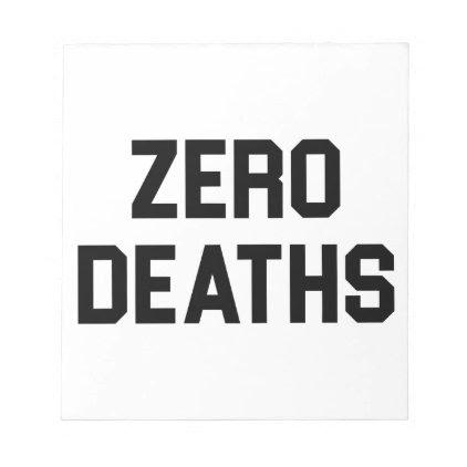 Zero Deaths Notepad