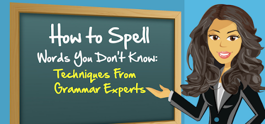 How to Spell Words You Don't Know (Infographic)