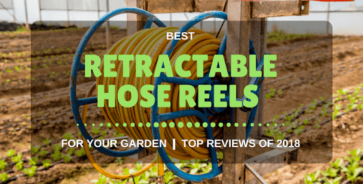 5 Best Retractable Hose Reels For Your Garden | Top Reviews Of 2018