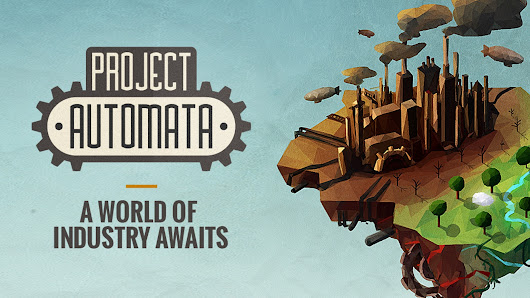 Project Automata: A World of Industry Awaits