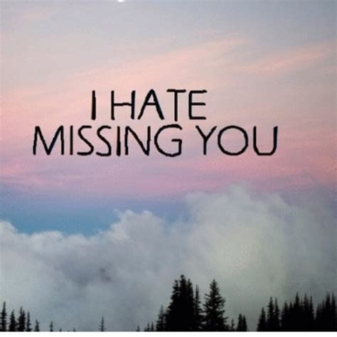 Hate Missing You Quotes Tumblr