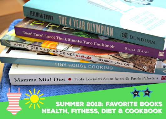 Favorite Books: Healthy Living, Fitness, Diet and Cookbook – Summer 2018 |