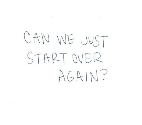 Can We Start Over Again Pictures Photos And Images For Facebook