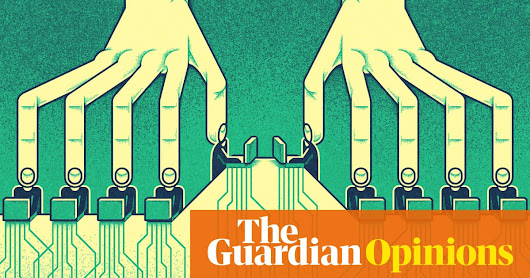 The people owned the web, tech giants stole it. This is how we take it back | Jonathan Freedland | Opinion | The Guardian