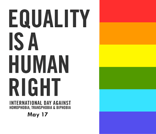 International Day Against Homophobia, Transphobia and Biphobia – May 17 – The Columnyst