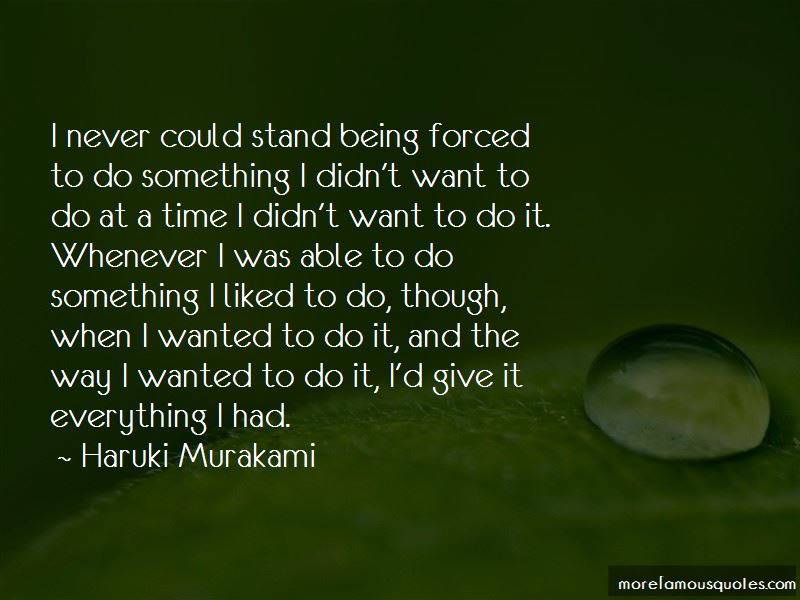 Quotes About Being Forced To Do Something Top 27 Being Forced To Do
