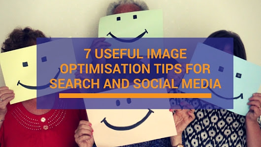 7 Useful Image Optimisation Tips For Search And Social Media | My Local Business Online