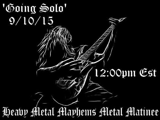 'Going Solo' On The Metal Matinee