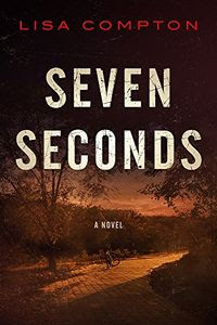 Seven Seconds by Lisa Compton