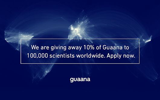 We are giving 10% of Guaana to 100,000 scientists worldwide
