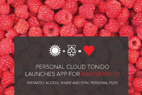 Personal Cloud Tonido Launches App for Raspberry Pi – Instantly Access, Share and Sync Personal Files