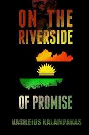 On the Riverside of Promise by Vasileios Kalampakas