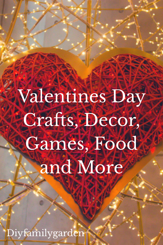Valentines Day Crafts, Decor, Food, Deals and more