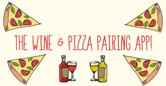 The Wine And Pizza Pairing App | Wine & Pizza Guide