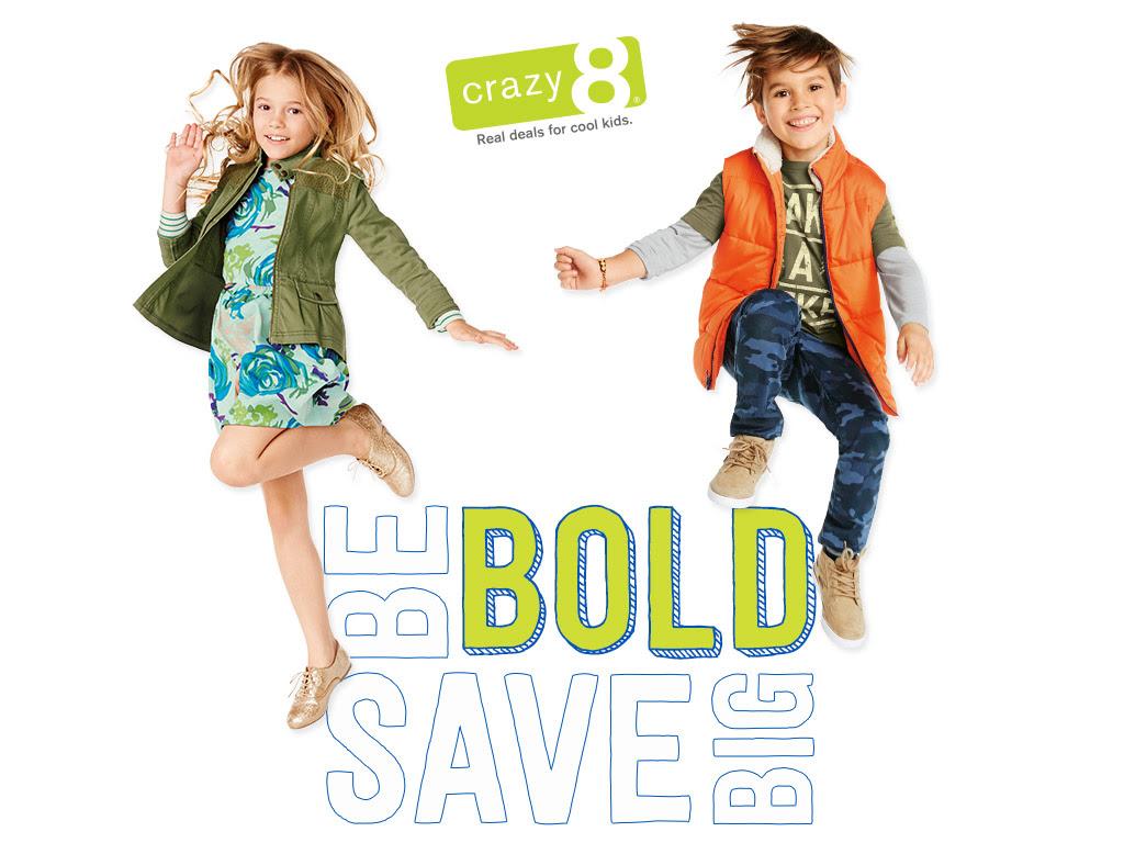 Crazy 8 Be Bold Save Big!