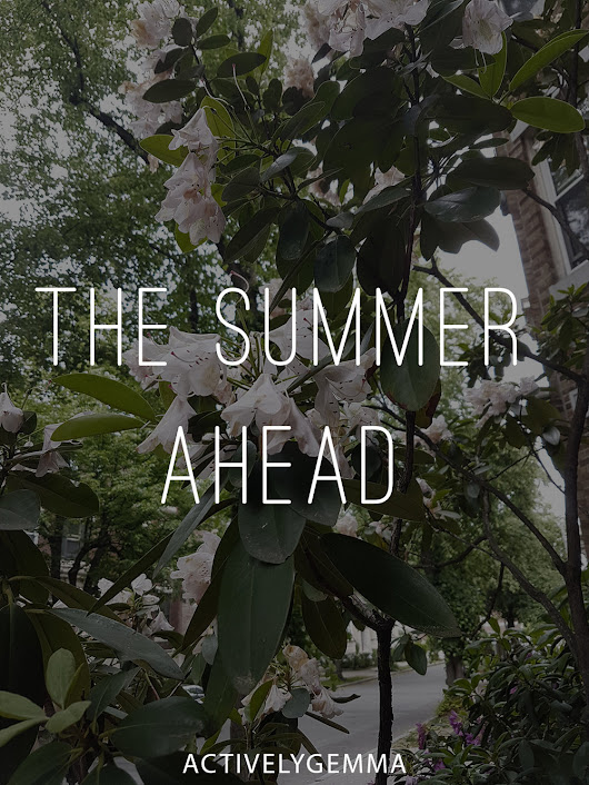 The Summer Ahead