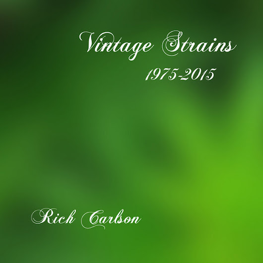 Vintage Strains, by Rich Carlson