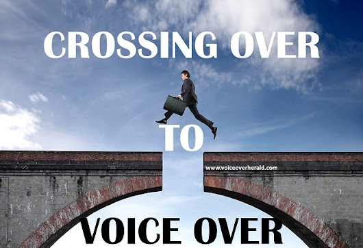 Crossing Over to Voice Over -