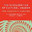 Review of R. Alexander Bentley and Michael J. O'Brien's 'The Acceleration of Cultural Change: From Ancestors to Algorithms' | Inside Higher Ed