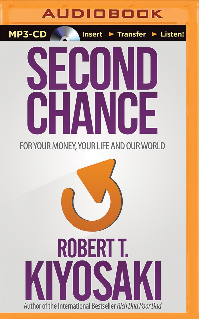 Second Chance: for Your Money, Your Life and Our World: Robert T ...