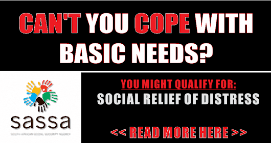 CAN'T YOU COPE WITH YOUR MOST BASIC NEEDS? SEE IF YOU QUALIFY FOR SOCIAL RELIEF OF DISTRESS?