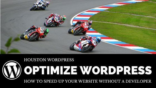 Optimize Your WordPress Website (Sugar Land) | The Houston WordPress Meetup Group (Houston, TX) | Meetup