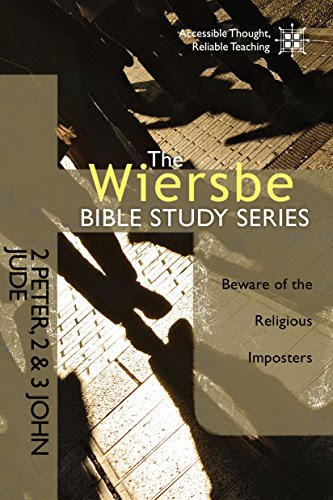 The Wiersbe Bible Study Series: 2 Peter, 2 & 3 John, Jude: Beware of the Religious Imposters