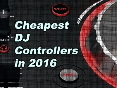 Cheapest DJ Controllers In 2016 |