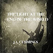 The Light at the End of the World Audiobook | J. A. Cummings | Audible.com
