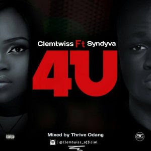 Download Music Mp3:- Clemtwiss Ft Syndyva – 4 U (Mixed By Thrive Odang)